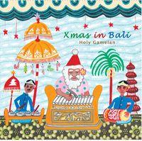 『Xmas in Bali -Holy Gamelan-』(クリスマス・イン・バリ-聖なるガムラン)